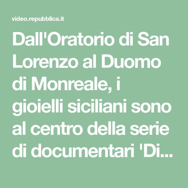 Dall'Oratorio di San Lorenzo al Duomo di Monreale, i gioielli siciliani sono al centro della serie di documentari 'Divina bellezza. Alla scoperta...