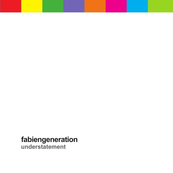 "fabiengeneration - ""Understatement"" [digital downloads] Funk, soul, dance & electronic: the many sides of Fabien (Claudio Magnani) with music & co-production by Alberto Benati!"