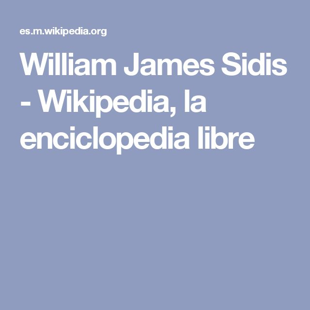 William James Sidis - Wikipedia, la enciclopedia libre