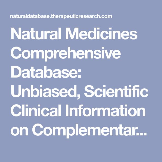 Natural Medicines Comprehensive Database: Unbiased, Scientific Clinical Information on Complementary, Alternative, and Integrative Therapies