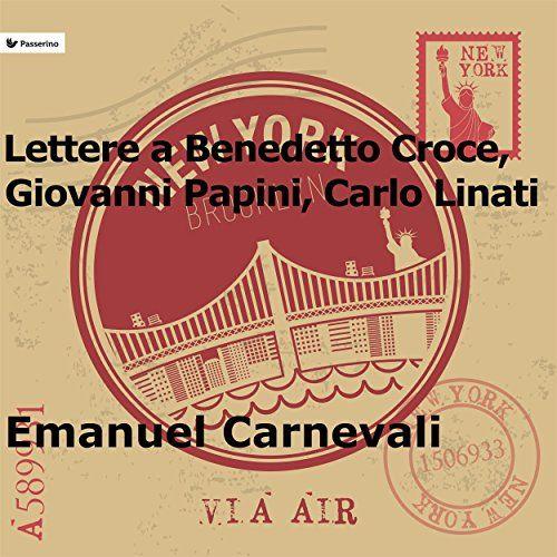 Lettere a Benedetto Croce, Giovanni Papini e Carlo Linati di Emanuel Carnevali http://www.amazon.it/dp/B00LUAO1Z4/ref=cm_sw_r_pi_dp_NGOCwb18259RA