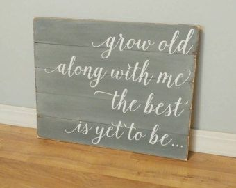 Grow Old Along With Me Wood Sign / Wedding Gift by PalletsandPaint