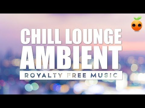 Chill Lounge Ambient - Royalty Free Music | BGM | Stock