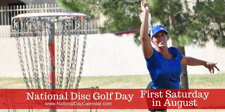 MEDIA ALERT | NEW DAY PROCLAMATION: NATIONAL DISC GOLF DAY – First Saturday in August | National Day Calendar