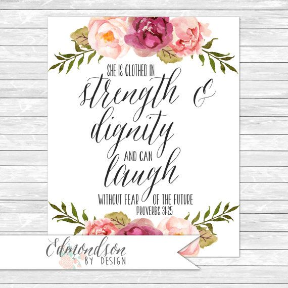 She is clothed in strength and dignity | Proverbs 31:25 | Floral | Prayed | Watercolor