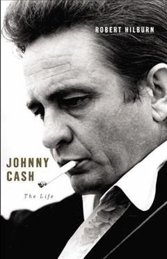 Robert Hilburn - Johnny Cash: The Life $40