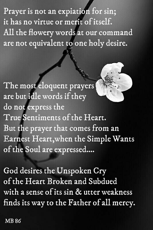 Ellen G White quote. Thoughts from the Mount of Blessing. Prayer, expressing the true sentiment of the heart. Unspoken cry if a broken heart.