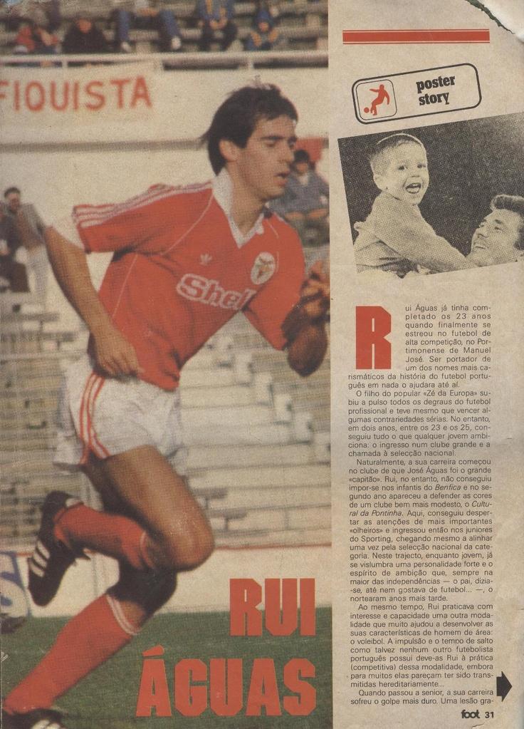 Rui Aguas (Benfica) del 1985 al 88 y del 1990 al 94. 31 veces internacional marcando 10 goles entre 1985 al 93.