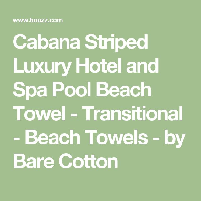 Cabana Striped Luxury Hotel and Spa Pool Beach Towel - Transitional - Beach Towels - by Bare Cotton