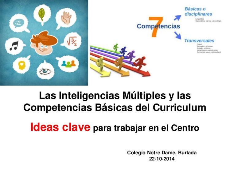 Las Inteligencias Múltiples y las Competencias básicas del curriculum. Ideas clave para trabajar en el Centro.