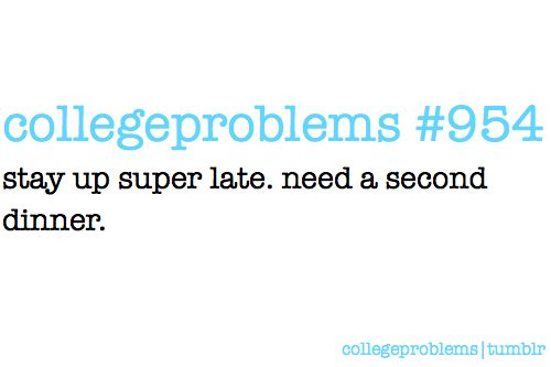 College Problem #954: this ALWAYS happens...damn 4th meal haha
