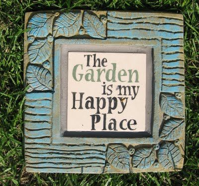 Happy Place Garden Stepping Stone ...I need to make some of these for my garden path
