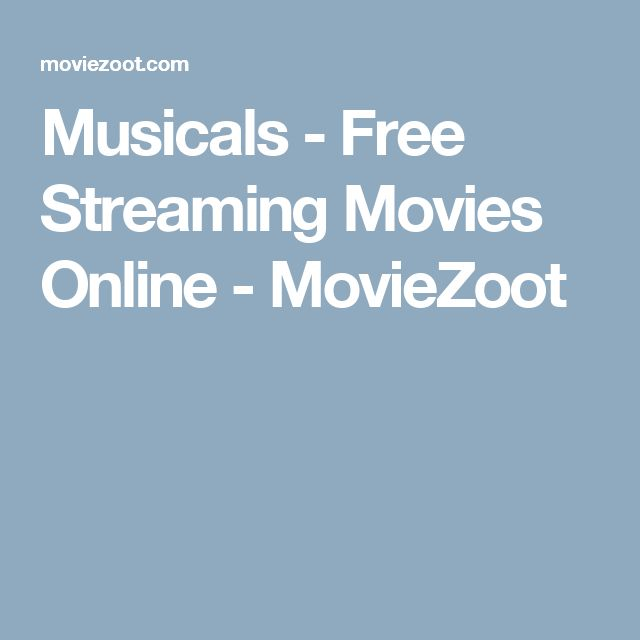 Musicals - Free Streaming Movies Online - MovieZoot