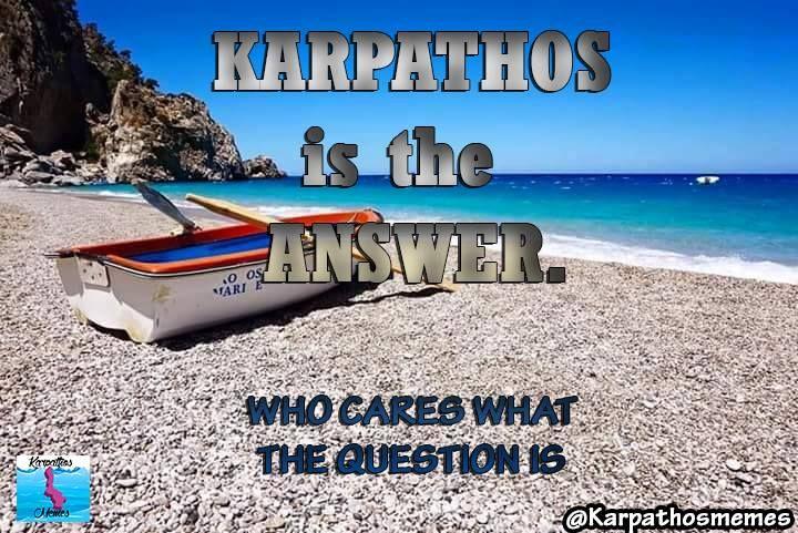KARPATHOS IS THE ANSWER  #karpathos #memes #karpathosmemes #greek #quotes #island #answer #BOAT #BEACH #LIFE