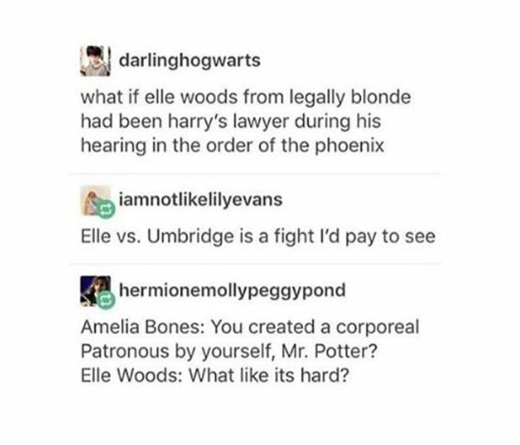 They both roll up in their dress pinks and Elle Woods absolutely kills Umbridge.