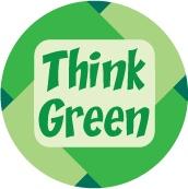 Think Green - POLITICAL BUTTON