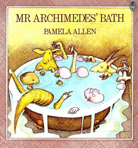 Mr. Archimedes' Bath. A Pamela Allen classic. Pinned by http://www.wordsfromdaddysmouth.com.au