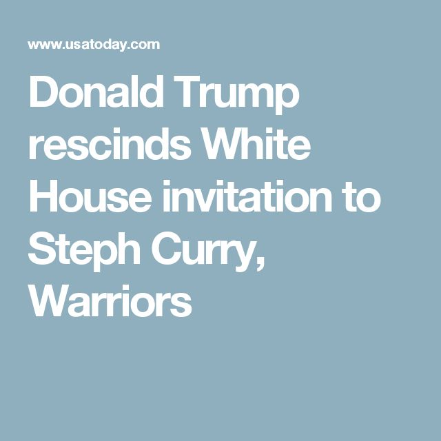 Donald Trump rescinds White House invitation to Steph Curry, Warriors