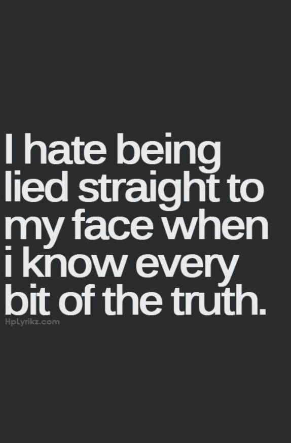 I know every bit of the truth