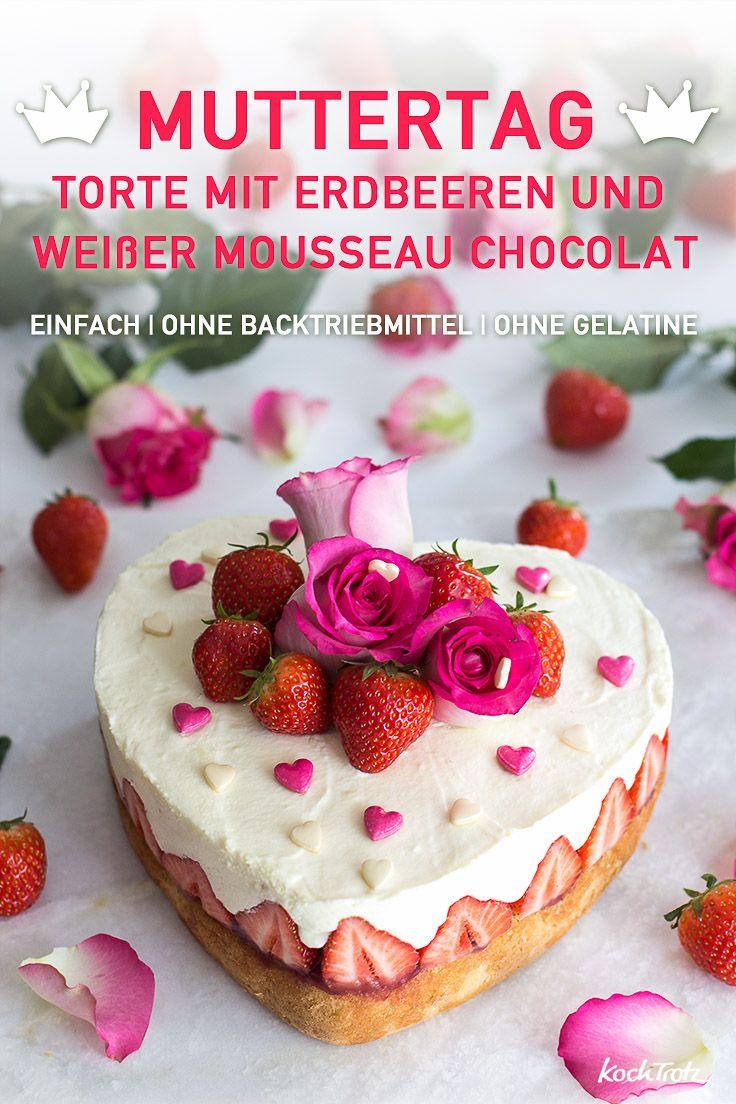 Glutenfreie Muttertagstorte mit weißer Mousse au Chocolat und Erdbeeren - das Rezept ist sehr einfach zu machen und die Torte schmeckt bombastisch - nicht nur am Muttertag ;)