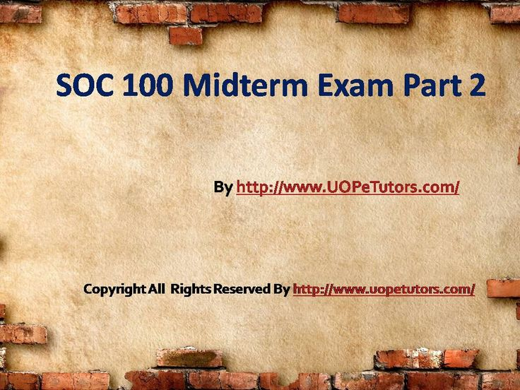 Prepare now with SOC 100 Midterm Exam Part 2 Answers and build your world of creativity and brilliance.