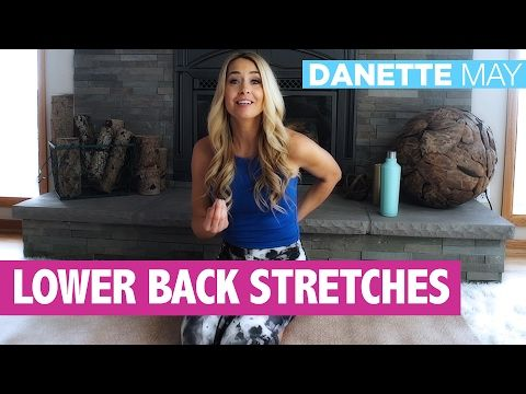 Lower Back Stretches For Lower Back Strain | Danette May - YouTube