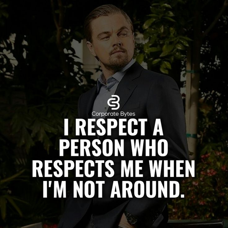 If you disrespect me when I'm not around and I hear about it..why am I going to keep you in my life? Respect is earned...not given.