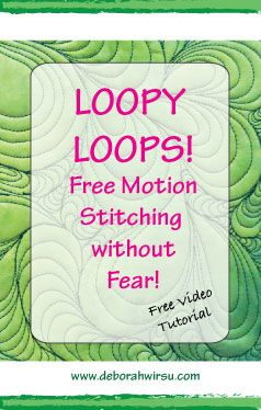 Loopy Loops free motion stitching without fear - free video tutorial - Deborah Wirsu Textile Artist