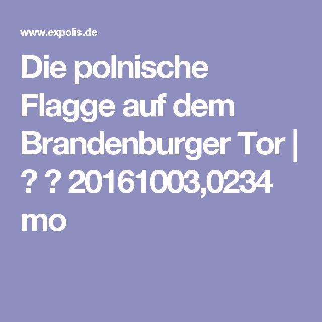 Die polnische Flagge auf dem Brandenburger Tor |  ▲ ✂  20161003,0234 mo