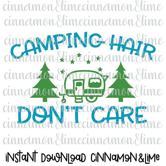 Camping Hair Don't Care Svg Camp Hair Don't Care