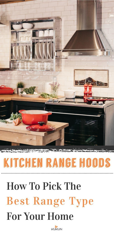 How To Pick The Best Kitchen Range Type For Your Home Kukun Cool Kitchens Kitchen Range Hood Kitchen Range