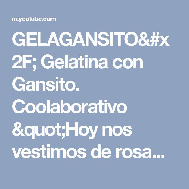 """GELAGANSITO/ Gelatina con Gansito. Coolaborativo """"Hoy nos vestimos de rosa"""" - YouTube"""