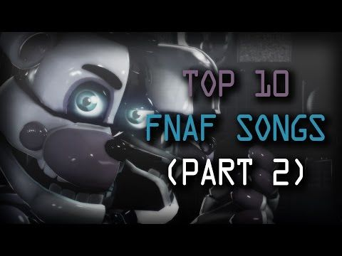 TOP 10 FNAF SONGS (PART 2) - YouTube