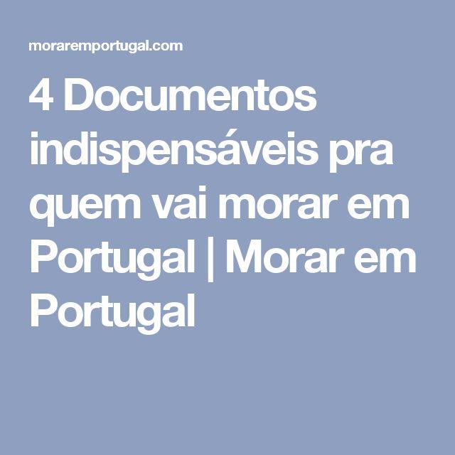 4 Documentos indispensáveis pra quem vai morar em Portugal | Morar em Portugal