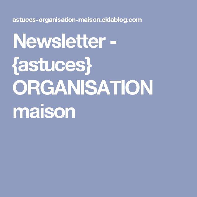 Newsletter - {astuces} ORGANISATION maison
