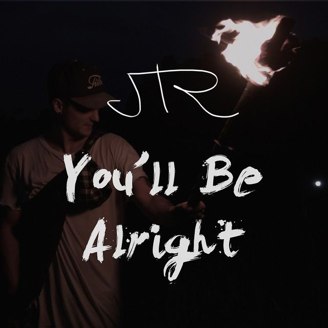 """""""You'll Be Alright"""" by JTR #Music #MusicHits"""
