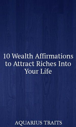 10 Wealth Affirmations to Attract Riches Into Your Life