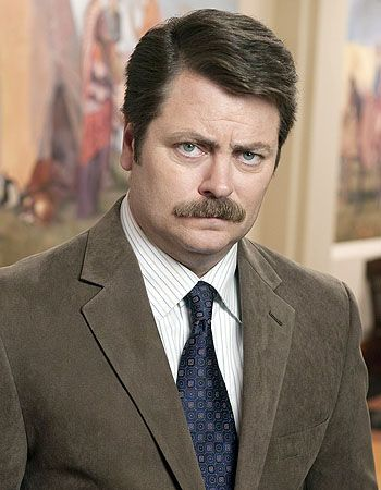 Ron Swanson, The Legend himself.