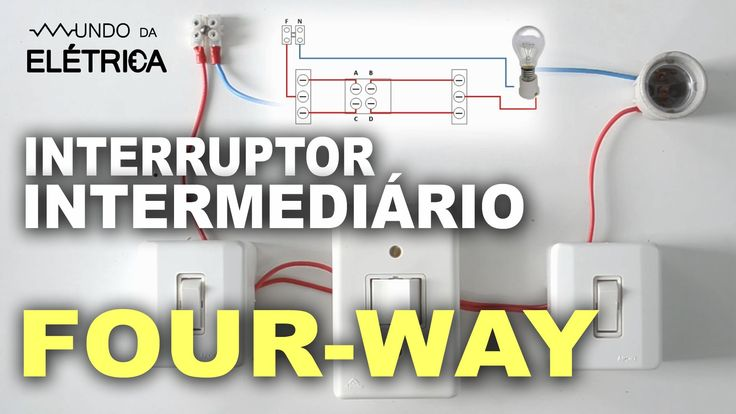 Interruptor Intermediário (Four Way) - Ligação com diagrama!