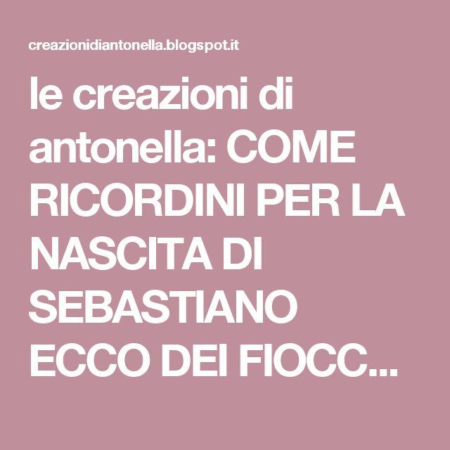 le creazioni di antonella: COME RICORDINI PER LA NASCITA DI SEBASTIANO ECCO DEI FIOCCHI CON GESSI IN PORCELLANA BIANCA ...