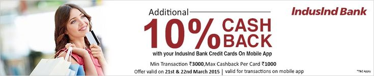 Get Additional 10% Cashback on IndusInd Bank Cards (App Offer) At Snapdeal.
