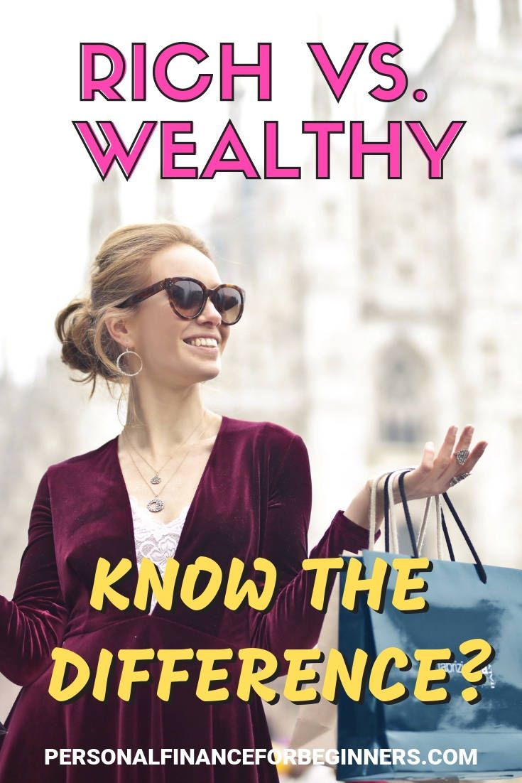 Rich Vs Wealthy What S The Difference Rich Vs Wealthy Wealthy Lifestyle Wealthy