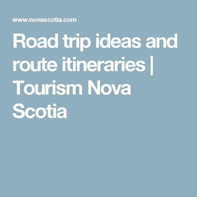Road trip ideas and route itineraries | Tourism Nova Scotia