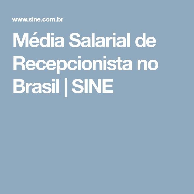 Média Salarial de Recepcionista no Brasil   SINE