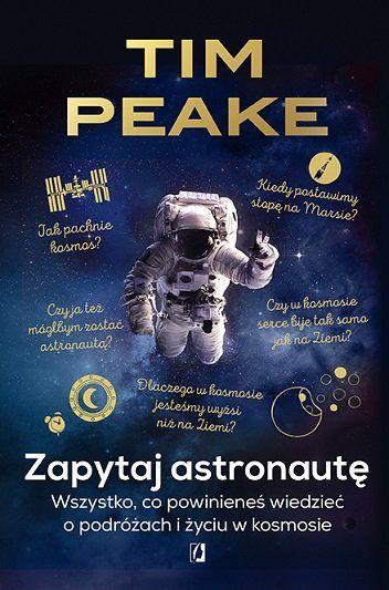 Książka Zapytaj astronautę. Wszystko, co powinieneś wiedzieć o podróżach i życiu w kosmosie autorstwa Peake Tim , dostępna w Sklepie EMPIK.COM w cenie 31,49 zł . Przeczytaj recenzję Zapytaj astronautę. Wszystko, co powinieneś wiedzieć o podróżach i życiu w kosmosie. Zamów dostawę do dowolnego salonu i zapłać przy odbiorze!