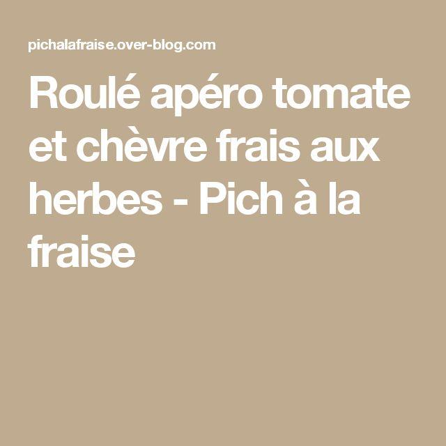 Roulé apéro tomate et chèvre frais aux herbes - Pich à la fraise