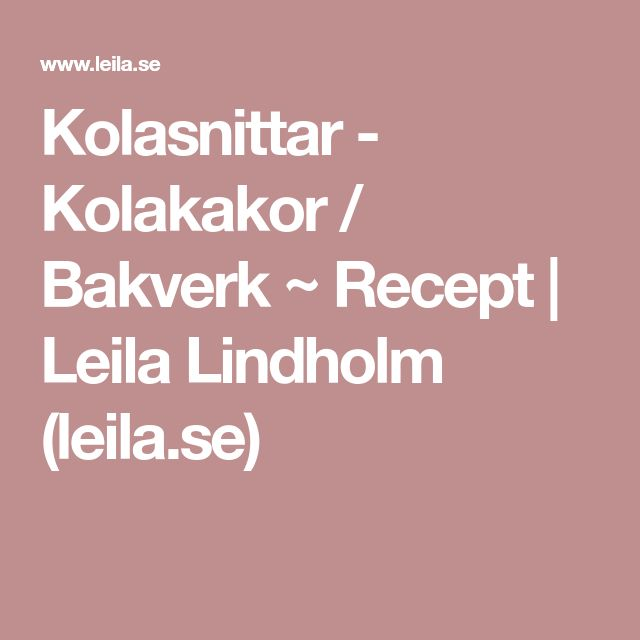 Kolasnittar - Kolakakor / Bakverk ~ Recept | Leila Lindholm (leila.se)