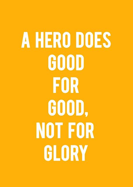 what makes someone a hero You have have more power than you sometimes give yourself credit for here are five ways to express it and become an everyday hero.