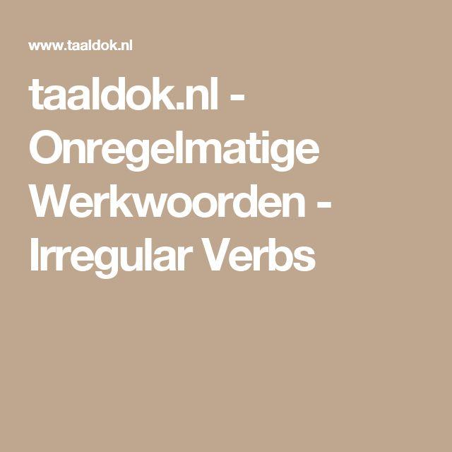 taaldok.nl - Onregelmatige Werkwoorden - Irregular Verbs