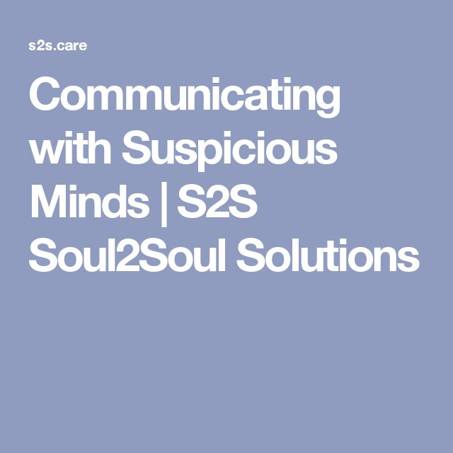 Communicating with Suspicious  Minds | S2S Soul2Soul Solutions